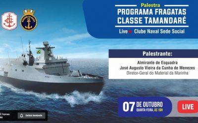 Clube Naval promove palestra online com Diretor-Geral do Material da Marinha sobre o Programa Fragatas Classe Tamandaré